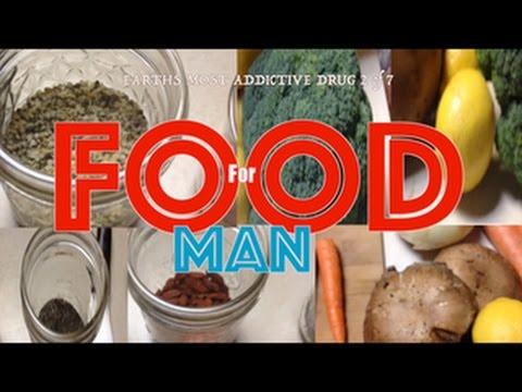 Earths Most Addictive Drug-Food For Man
