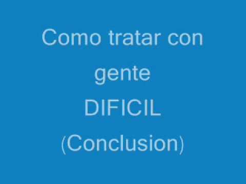 COMO TRATAR CON GENTE DIFICIL (8)