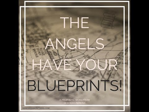 The Angels Have Your Blueprints! Prophetic Vision on 7-7-17