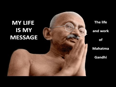 MY LIFE IS MY MESSAGE - The life and work of Mahatma Gandhi