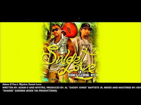 Adam O Feat. Mystro - SWEET LOVE [2013 Virgin Islands Soca]