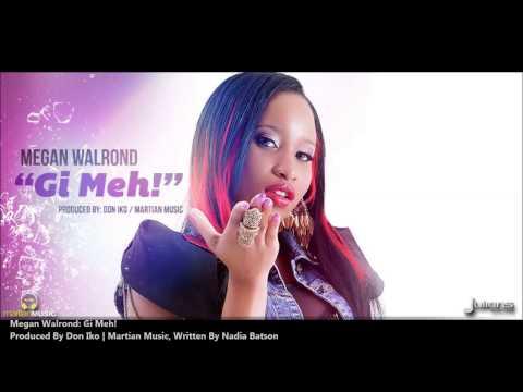 Megan Walrond - GI MEH! [2013 Trinidad Soca]