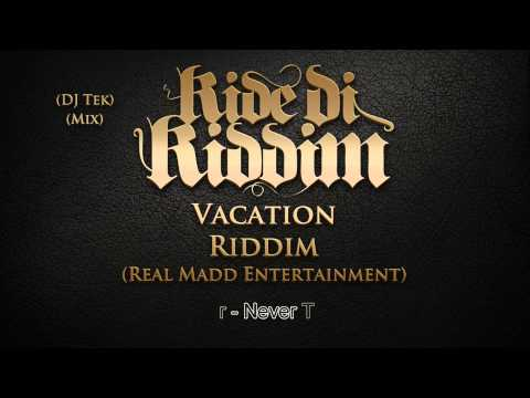 Vacation Riddim Mix [June 2013] Real Madd Entertainment