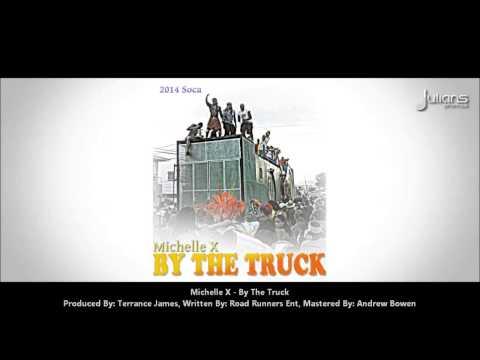 "Michelle X - BY DE TRUCK ""2014 Trinidad Soca"" (Produced By: Terrance James)"