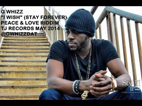 G WHIZZ - I WISH - PEACE & LOVE RIDDIM - TJ RECORDS 2014