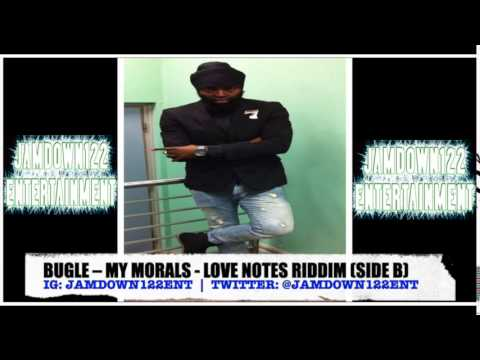 Bugle - My Morals - Audio - Love Notes Riddim (Side B) [Lmr Pro Productions] - 2014