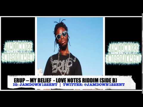 Erup - My Belief - Audio - Love Notes Riddim (Side B) [Lmr Pro Productions] - 2014