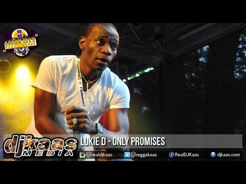 Lukie D - Only Promises {Raw} [AutoBan Riddim] LockeCity Music Group   Jan 2015
