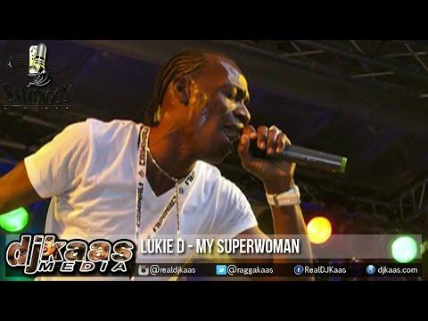 Lukie D - My Superwoman [Full Respect Riddim] Sam Diggy Music   Reggae 2015