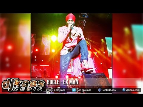Bugle - Ex Man [The Revolt Expierence] Biggy Music | Reggae 2015
