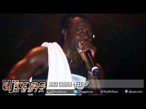 Mad Cobra - Fed Up [Sweet Escape Riddim] Yard Style Ent   Reggae 2015