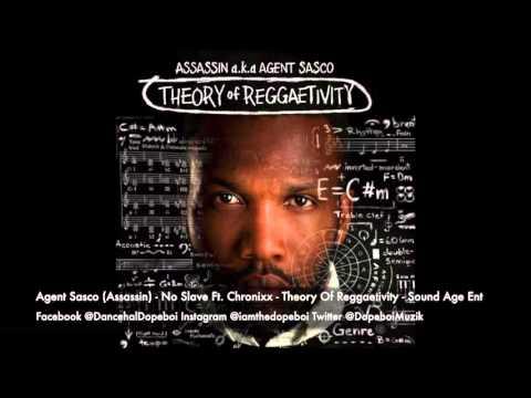 Agent Sasco (Assassin) - No Slave (Ft. Chronixx) - Theory Of Reggaetivity EP [2016]
