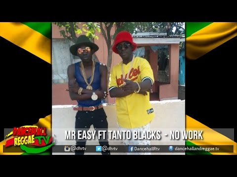 Tanto Blacks x Mr Easy - No Work (Prod by Major Lazer) ▶Dancehall ▶EDM  ▶Fusion 2016