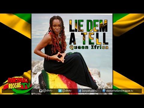 Queen Ifrica - Lie Dem A Tell  ▶365 Riddim ▶Dirtworx Ent ▶Dancehall 2016