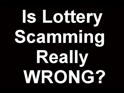 Is Lottery Scam Wrong? How can it be wrong when victims were not held up at gun point and robbed?