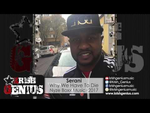 Serani - Why We Have to Die [Optimism Riddim] April 2017