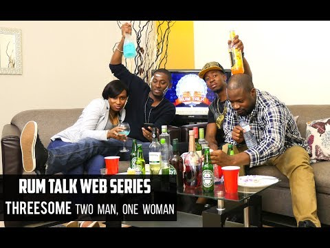 RUM TALK - Threesome (Two Men and a Woman)