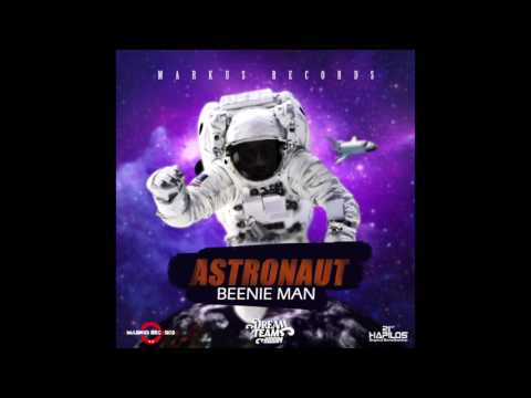 BEENIE MAN - ASTRONAUT (Official Audio) | Prod. MARKUS RECORDS | DREAM TEAM RIDDIM | 21st (2017)