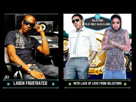 Laden BLASTS Selectors for only wanting to play VYBZ KARTEL & ALKALINE'S Music