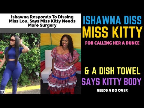 Ishawna RESPONDS to MISS KITTY who called Her DISH TOWEL! Saying Miss Kitty BODY NEEDS MORE SURGERY