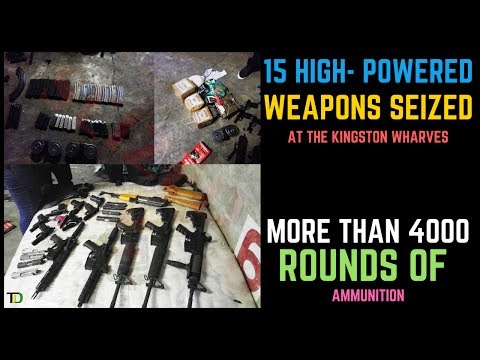 15 High-Powered WEAPONS & OVER 4000 Rounds of Ammunition SEIZED at the Kingston Wharves.