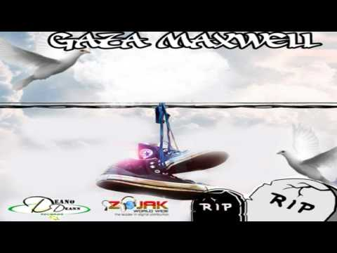 Gaza Maxwell - R.I.P (Official Audio) August 2017
