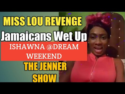 Equal Rights Ishawna Get Wet Up Ati Dream Weekend Jamaica | Miss Lou Diss Cause That