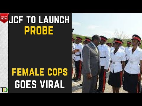 High Command of the JCF to launch Probe as Video with Female Cops goes VIRAL!!  COP vs COP!!