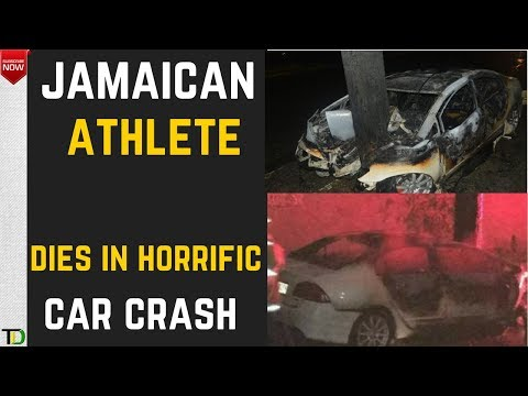 """Jamaican Athlete """"Jordan Scott"""" DIES in Fiery Crash - another """"Michael Campbell"""" Hospitalized"""