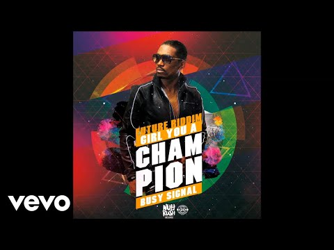 Busy Signal - Girl You a Champion