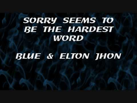 SORRY SEEM TO BE THE HARDEST WORD-BLUE & ELTON JHON.wmv