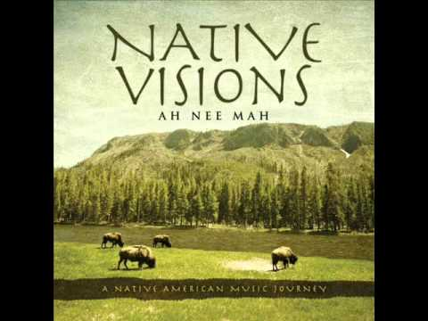 Ah Nee Mah - Native Visions (A Native American Music Journey) 2013 Full Album