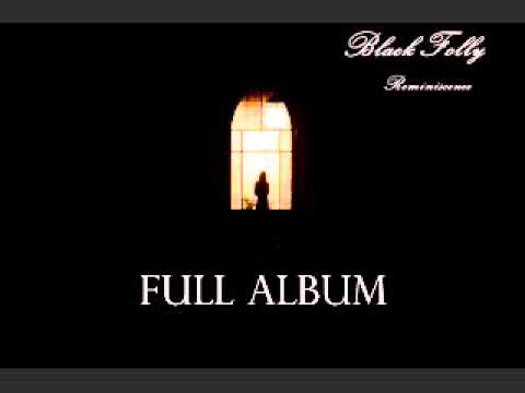 Black Folly Reminiscence FULL ALBUM