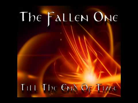 The Fallen One: Till The End Of Time