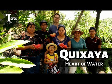 Quixaya Heart of Water, discover the Mayan permaculture village