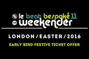 LE BEAT BESPOKE 11- WEEKENDER - LONDON