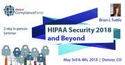 HIPAA Security 2018 and Beyond - HIPAA Denver Seminars
