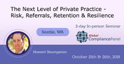 The Next Level of Private Practice - Risk, Referrals, Retention & Resilience