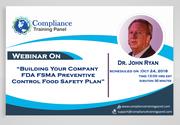 "Webinar On ""Building Your Company FDA FSMA Preventive Control Food Safety Plan"""