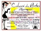 HAROLDO OLIVEIRA & TRIO no CABARÉ DAS ARTES.