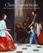 """""""Class Distinctions: Dutch Paintings in the Age of Rembrandt and Vermeer"""""""