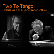 Christopher O'Riley and Pablo Ziegler: Two to Tango