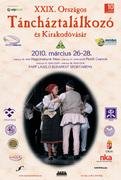 XXIX. Országos Táncháztalálkozó és Kirakodóvásár • 2010. március 26–28.