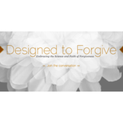 Designed to Forgive: Embracing the Science and Faith of Forgiveness
