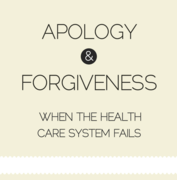 Apology and Forgiveness When the Health Care System Fails