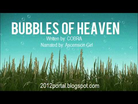 COBRA: Deep Intel - Bubbles of Heaven // The stages of Earths Ascension Explained
