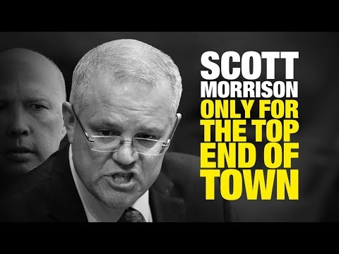 Scott Morrison - Only For The Top End Of Town