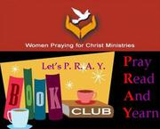 "WPFCM Book Club (Let's P.R.A.Y. ""Pray, Read, And, Yearn"")"