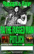 """THE RUGGED & RAW""tour w/ R.A.the Rugged Man & Potluck"