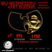 Wu Wednesday @ Fat Buddha - NYC